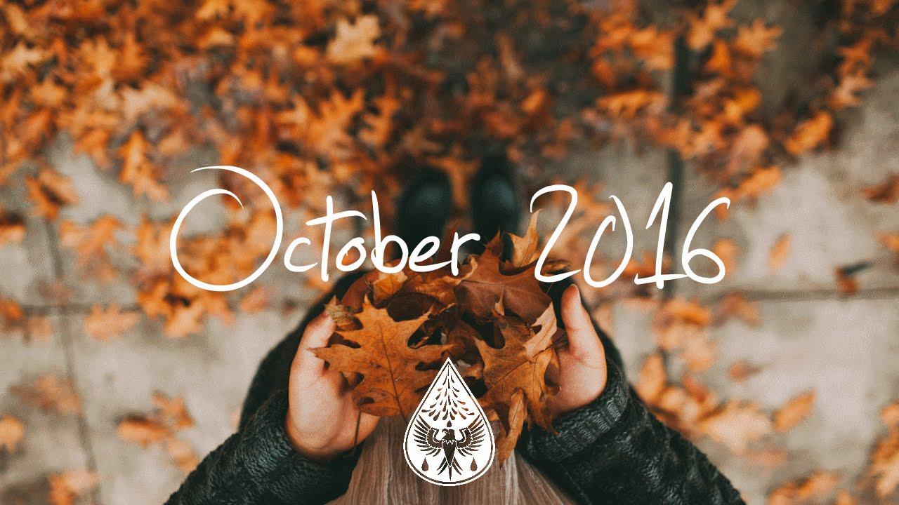 Indie/Pop/Folk Compilation - October 2016 (1-Hour Playlist)