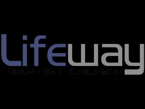 LifeWay Baptist Church 08.13.2017 AM