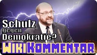 Ist Martin Schulz Antidemokrat? - mein WikiKommentar #62