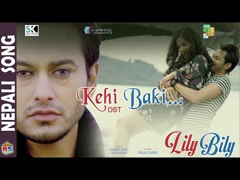 Kehi Baki | New Movie Song - 2018 | Lily Bily | Pradeep Khadka, Jassita Gurung