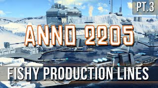 ANNO 2205 - Fishy Production Lines! [Pt.3]