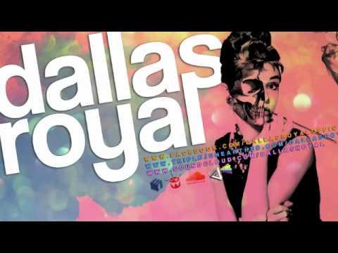 Dallas Royal - She Said
