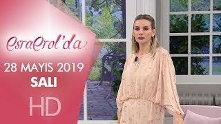 Esra Erol'da 28 Mayıs 2019   Salı