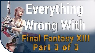 GAME SINS | Everything Wrong With Final Fantasy XIII - Part 3
