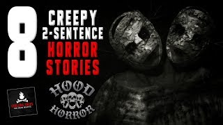 8 Creepy 2-Sentence Horror Stories - Hood Horror (Short Scary Stories)