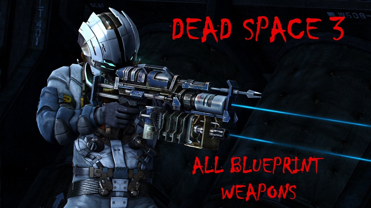 Dead space 3 showcase all 28 weapon blueprints youtube malvernweather Images