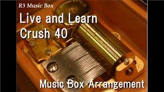 Download Live and Learn/Crush 40 [Music Box] (SEGA