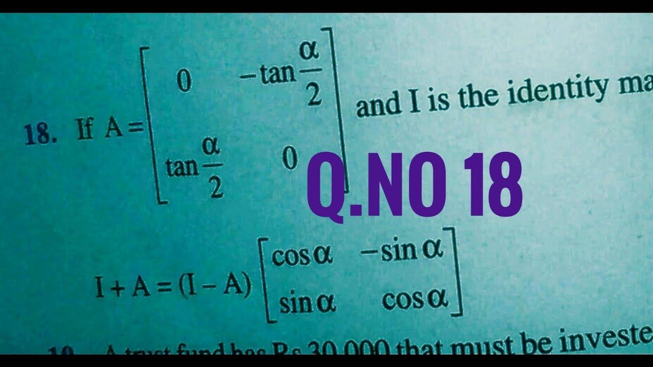 12 th (NCERT) Mathematics-MATRICES   EXERCISE-3.2 Q.no. 18 (Solution ...