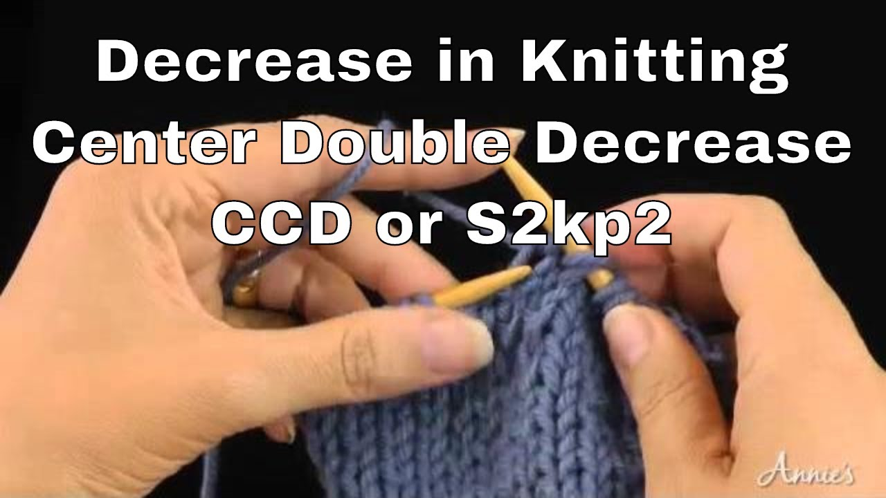 How to Decrease in Knitting | Center Double Decrease (ccd or s2kp2) | An Annie's Tutorial