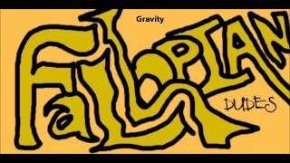 The Fallopian Dudes - Gravity