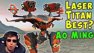 BEST TITAN? Laser AO MING Hitting Hard - War Robots 5.6 Gameplay WR