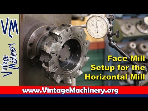 Setting up a Face Mill on the Horizontal Milling Machine
