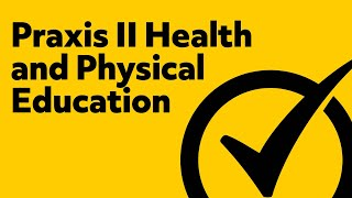 Free Praxis II (5857) Health and Physical Education: Content Knowledge Study Guide