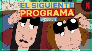 El siguiente programa | Episodio 3: Mercado al alza