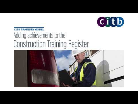 How To Add Achievements To The Construction Training Register | CITB Training Model