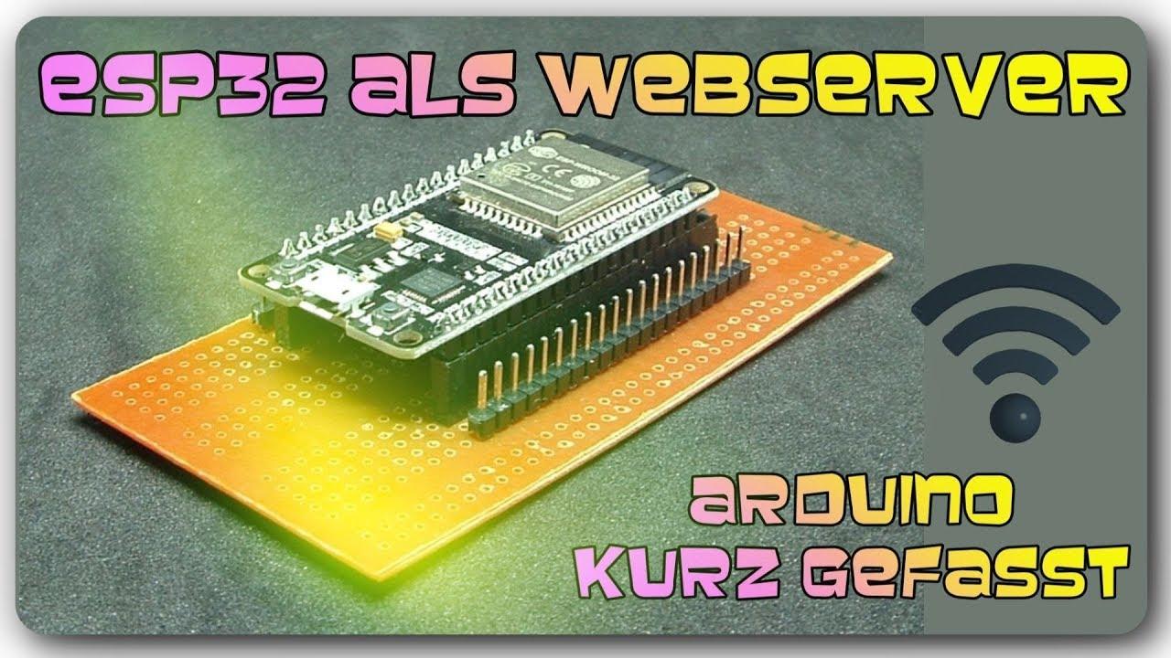 Arduino kurz gefasst - ESP32 als Webserver