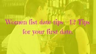 Women first date tips