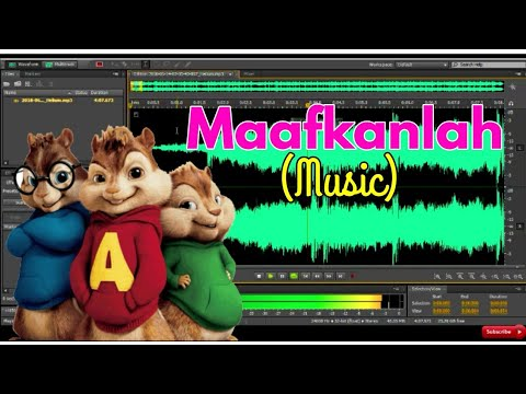 MAAFKANLAH   Cinta Memang Tak Sempurna💝   Chipmuks  Adobe Audition🎼   Music