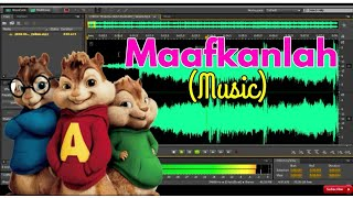 MAAFKANLAH   Cinta Memang Tak Sempurna💝   Chipmuks  Adobe Audition🎼   Music Mp3