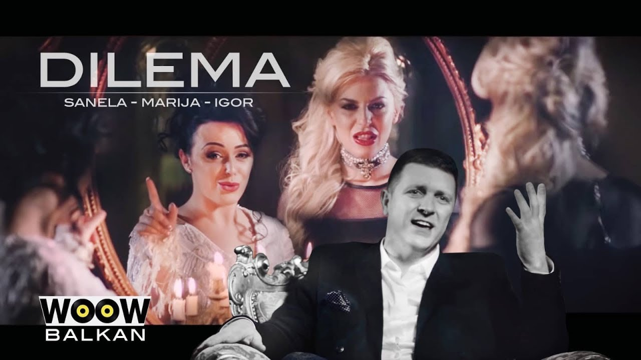 DILEMA - MARIJA x IGOR x SANELA (OFFICIAL VIDEO) 2018