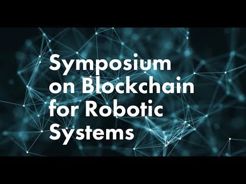Symposium on Blockchain for Robotic Systems