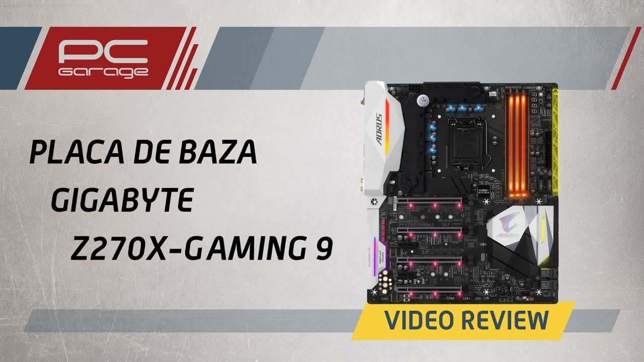 Pc Garage Video Review Placa De Baza Gigabyte Ga Z270x Gaming 9 Gaz270x Socket 1151 Kaby Lake