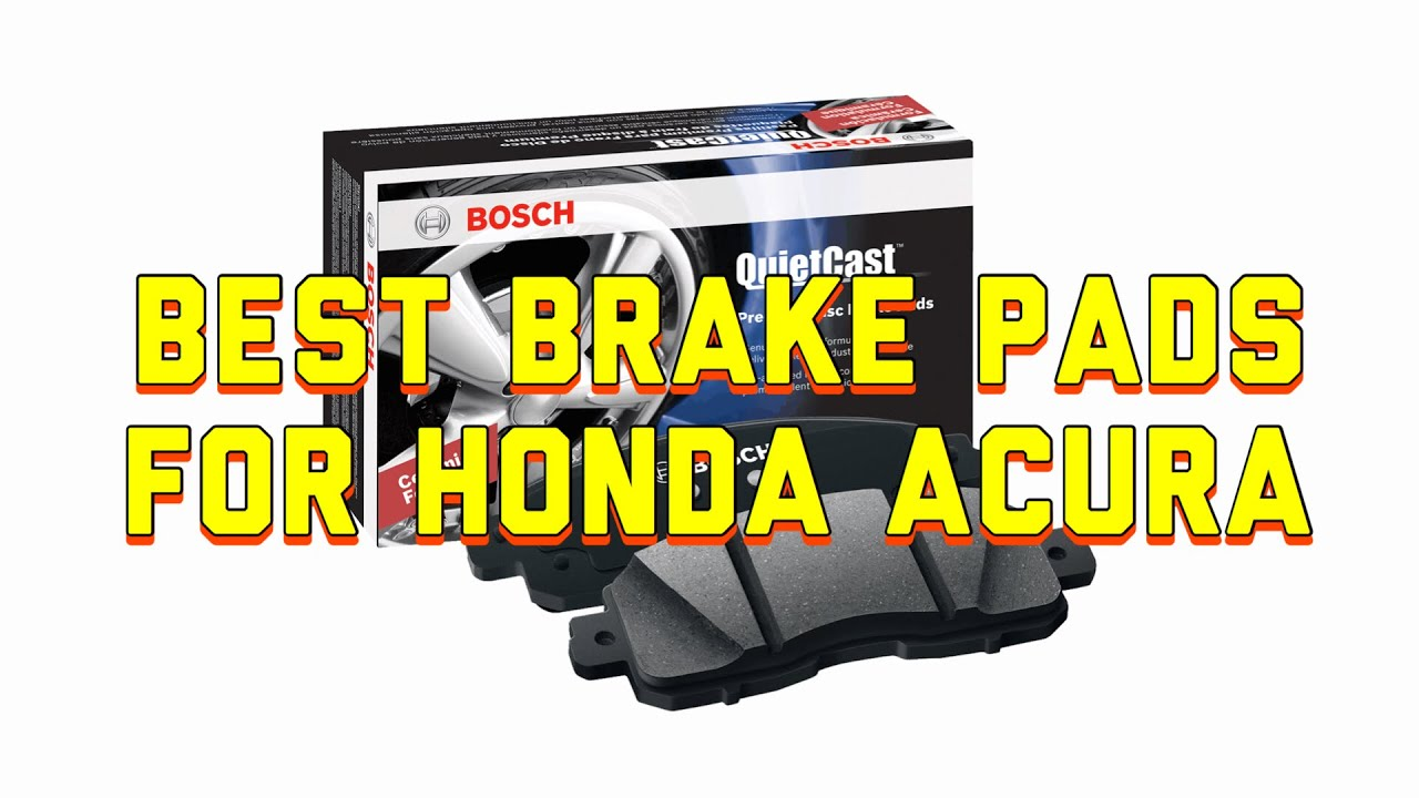 Best Brake Pads For Honda Acura Pilot Odyssey Accord Ridgeline   Bosch  QuietCast Brake Pads Review