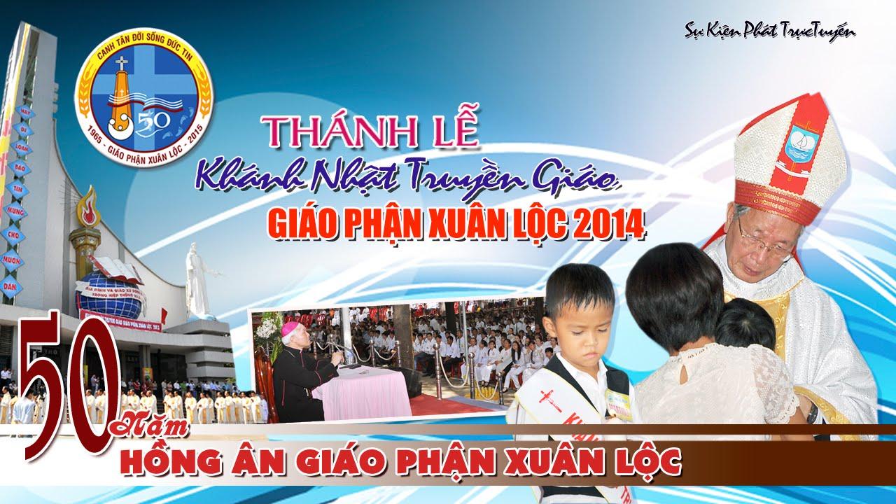KHÁNH NHẬT TRUYỀN GIÁO, GP Xuân Lộc Năm 2014 – P1 DIỄN NGUYỆN