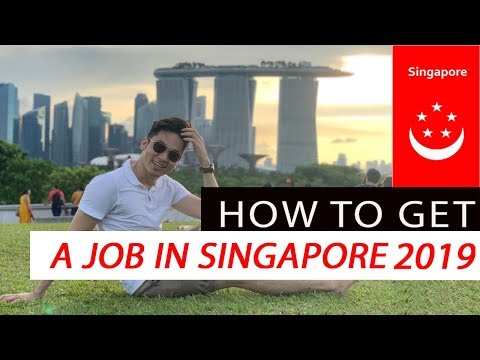 HOW TO GET A JOB IN SINGAPORE 2019 (For Foreigners - First Time Working Abroad)