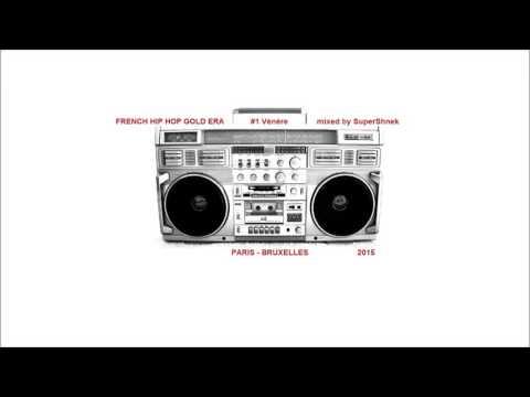 "French Hip-Hop Gold Era #1 ""Vénère"" - Mixed By SuperShnek (2015)"