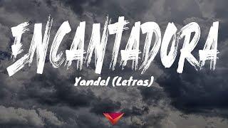 Yandel - Encantadora (Letras)