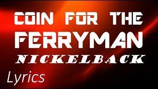 Скачать Coin For The Ferryman By Nickelback Lyrics