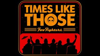 Times Like Those | Foo Fighters 25th Anniversary