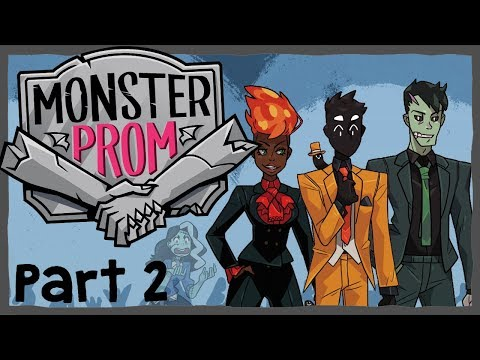 Monster Prom: Round 3 - #2 -  WE'RE GOING TO PROM! (4 Player Gameplay)