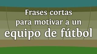 Frases cortas para motivar a un equipo de futbol | INNATIA.COM