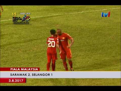 PIALA MALAYSIA - SARAWAK 2, SELANGOR 1 [3 OGOS 2017]