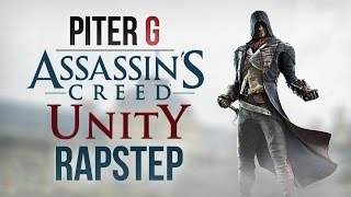 Repeat youtube video ASSASSIN'S CREED UNITY RAPSTEP | PITER-G (Prod. por Punyaso)