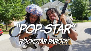 """POP-STAR"" - ROCKSTAR Parody"