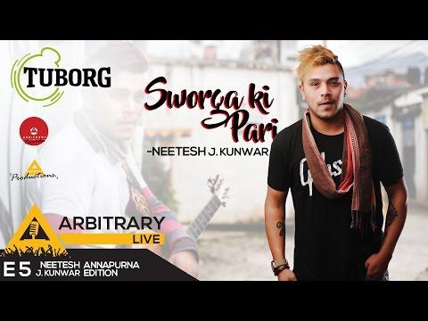 Sworga ki pari - Tuborg Arbitrary Live E5 - Neetesh Jung kunwar
