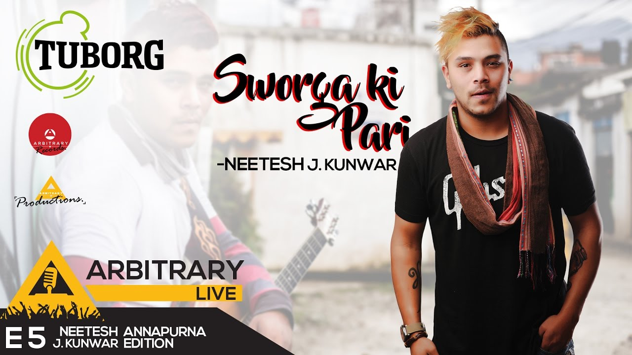 sworga-ki-pari-tuborg-arbitrary-live-e5-neetesh-jung-kunwar-channel-arbitrary