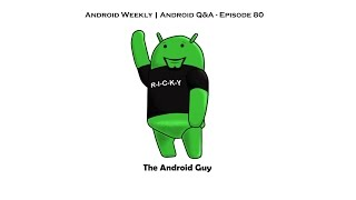 Android Weekly & Q&A Live Ep 80 - New Galaxy S7 Hardware, Apple Pays $234 Million