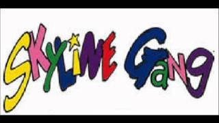 Skyline Gang - Hey Were The Skyline Gang