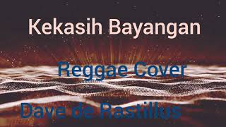 Gambar cover Cakra Khan - Kekasih Bayangan (Reggae Cover) by Dave de Rastillus