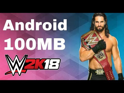 Download WWE 2K18 In Android (WR3D) Best Under 100mb