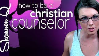 How to be a Christian Counselor