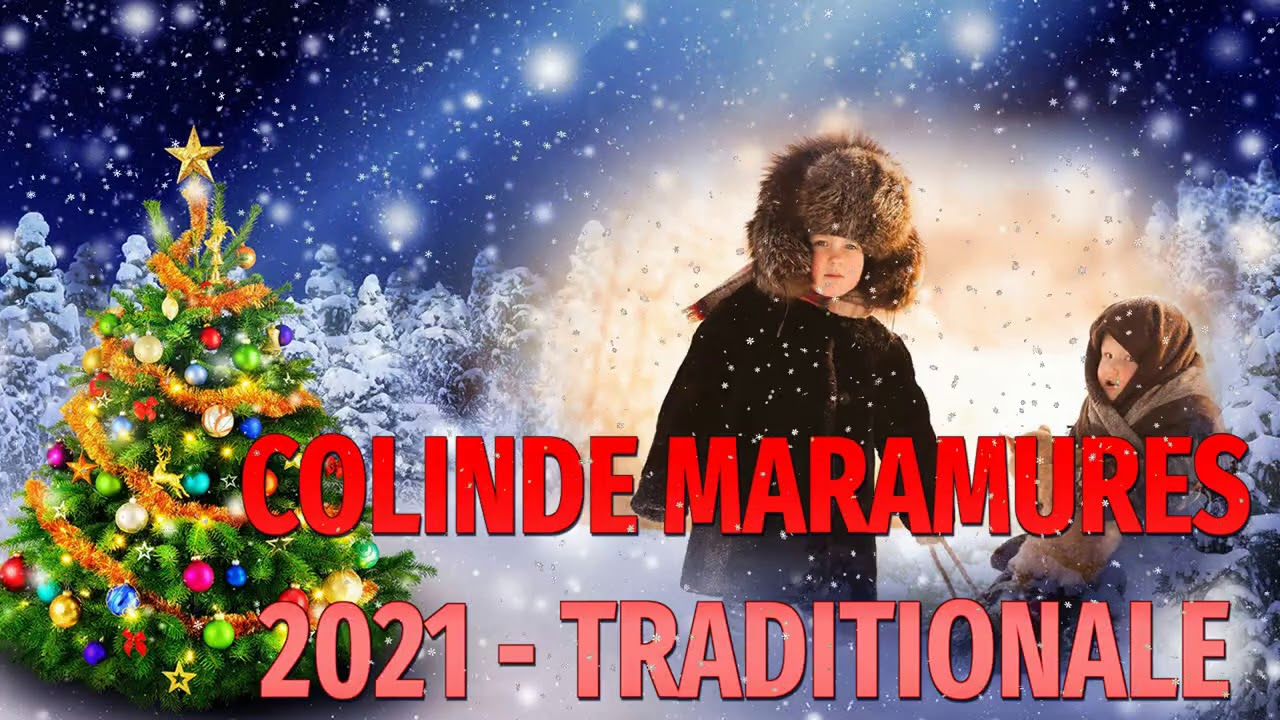 Colinde 2020 Maramures , Colinde Traditionale 2021