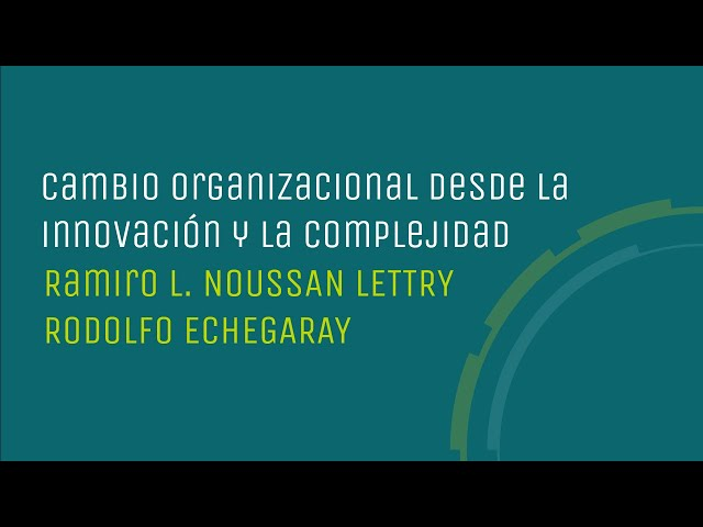 Cambio organizacional desde la innovación y la complejidad