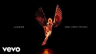 ILLENIUM - Angel (Lonely Prelude / Visualizer)