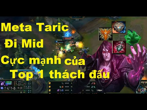 Meta Taric Đi Mid Cực Mạnh Của Top 1 Thách Đấu Hải Taric/Game Là Dễ