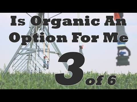 Is Organic An Option For Me: Part 3 of 6